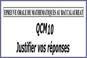 Épreuve orale numéro 10 de mathématiques au bac sous forme de QCM à justifier