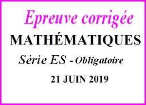 Sujet de maths avec corrigé du bac ES hors Spé juin 2019