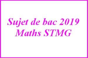 Sujet de maths du bac STMG  juin 2019