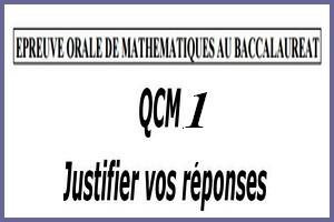 Épreuve orale numéro 1 de mathématiques au bac sous forme de QCM à justifier