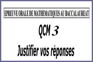 Épreuve orale numéro 3 de mathématiques au bac sous forme de QCM à justifier