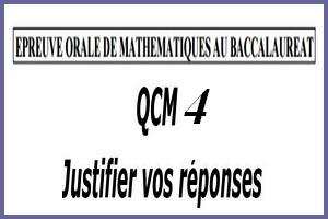 Épreuve orale numéro 4 de mathématiques au bac sous forme de QCM à justifier