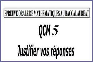 Épreuve orale numéro 5 de mathématiques au bac sous forme de QCM à justifier