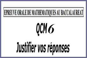 Épreuve orale numéro 6 de mathématiques au bac sous forme de QCM à justifier