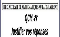 Épreuve orale numéro 8 de mathématiques au bac sous forme de QCM à justifier
