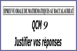 Épreuve orale numéro 9 de mathématiques au bac sous forme de QCM à justifier