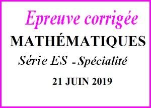 Sujet de maths avec corrigé du bac ES Spécialité juin 2019