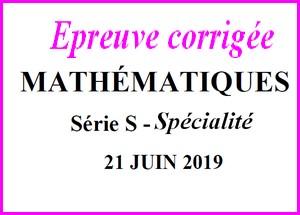 Sujet de maths avec corrigé du bac S Spécialité juin 2019