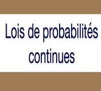 Résumé sur les lois de probabilités continues avec des exemples